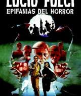 Lucio Fulci - Epifanias del Horror