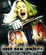 Uber dem Jenseits - Die Filme des Lucio Fulci